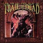 ...And You Will Know Us By The Trail Of Dead - s/t