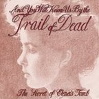 ...And You Will Know Us By The Trail Of Dead - The Secret Of Elena's Tomb
