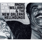 Andre Williams & The New Orleans Hellhounds - Can You Deal With It?