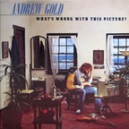 Andrew Gold - What's Wrong With This Picture?