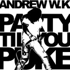 Andrew W.K. - Party Til You Puke