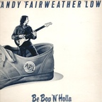 Andy Fairweather Low - Be Bop 'N' Holla