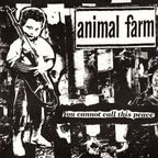 Animal Farm - You Cannot Call This Peace