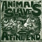 Animal Slaves - A Fine End