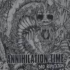 Annihilation Time - Bad Reputation