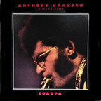 Anthony Braxton - Europa