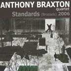 Anthony Braxton Quartet - Standards (Brussels) 2006