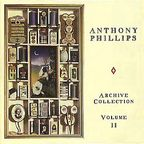 Anthony Phillips - Archive Collection Volume II