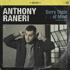 Anthony Raneri - Sorry State Of Mind
