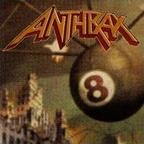 Anthrax - Volume 8: The Threat Is Real