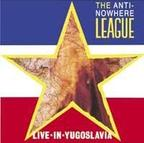 Anti Nowhere League - Live In Yugoslavia