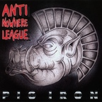Anti Nowhere League - Pig Iron