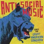 Anti-Social Music - Sings The Great American Songbook