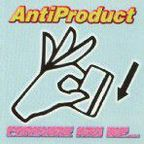 AntiProduct - Consume And Die... The Rest Is All Fun