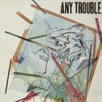 Any Trouble - s/t