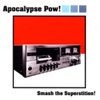 Apocalypse Pow! - Smash The Superstition!