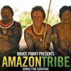 Apparatjik - Bruce Parry Presents · Amazon Tribe · Songs For Survival