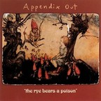 Appendix Out - The Rye Bears A Poison