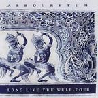 Arbouretum - Long Live The Well-Doer
