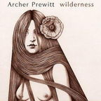 Archer Prewitt - Wilderness