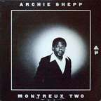 Archie Shepp - Montreux Two