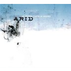 Arid - All Things Come In Waves