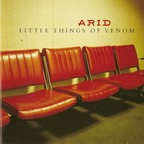 Arid - Little Things Of Venom