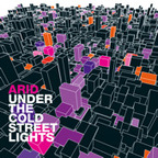 Arid - Under The Cold Street Lights