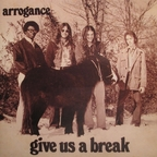 Arrogance - Give Us A Break