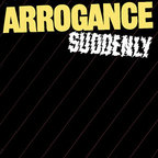 Arrogance - Suddenly