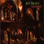 Art Bears - Revisited