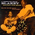 Art Blakey - A Message From Blakey · Holiday For Skins · Volume 1