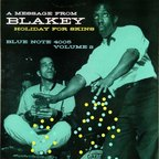 Art Blakey - A Message From Blakey · Holiday For Skins · Volume 2