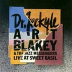 Art Blakey And The Jazz Messengers - Dr. Jeckyle · Live At Sweet Basil