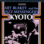 Art Blakey And The Jazz Messengers - Kyoto