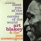 Art Blakey And The Jazz Messengers - Meet You At The Jazz Corner Of The World · Volume 1