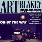Art Blakey And The Jazz Messengers - Oh-By The Way
