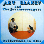 Art Blakey And The Jazz Messengers - Reflections In Blue