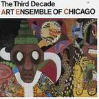 Art Ensemble Of Chicago - The Third Decade