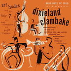 Art Hodes And His Hot 7 - Dixieland Clambake