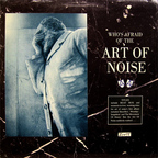 Art Of Noise - (Who's Afraid Of?) The Art Of Noise