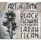 Art Of Time Ensemble - Black Flowers