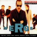 Arthur Baker And The Backbeat Disciples - Merge
