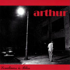 Arthur - Loneliness Is Bliss