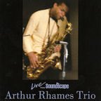 Arthur Rhames Trio - Live From Soundscape