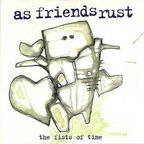As Friends Rust - The Fists Of Time