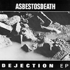 Asbestosdeath - Dejection e.p.