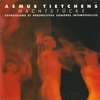Asmus Tietchens - Nachtstücke · Expressions Et Perspectives Sonores Intemporelles