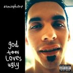 Atmosphere - God Loves Ugly