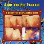 Atom And His Package - A Society Of People Named Elihu
